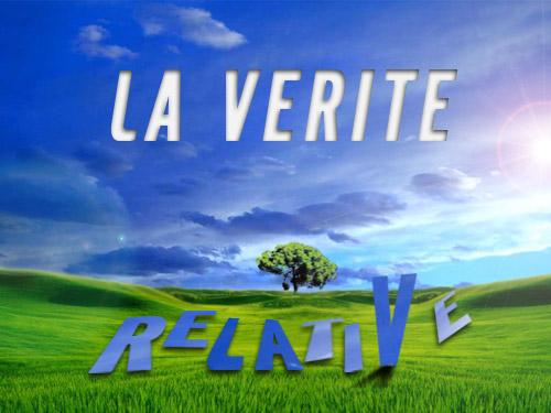 LA VERITE, anagramme de RELATIVE